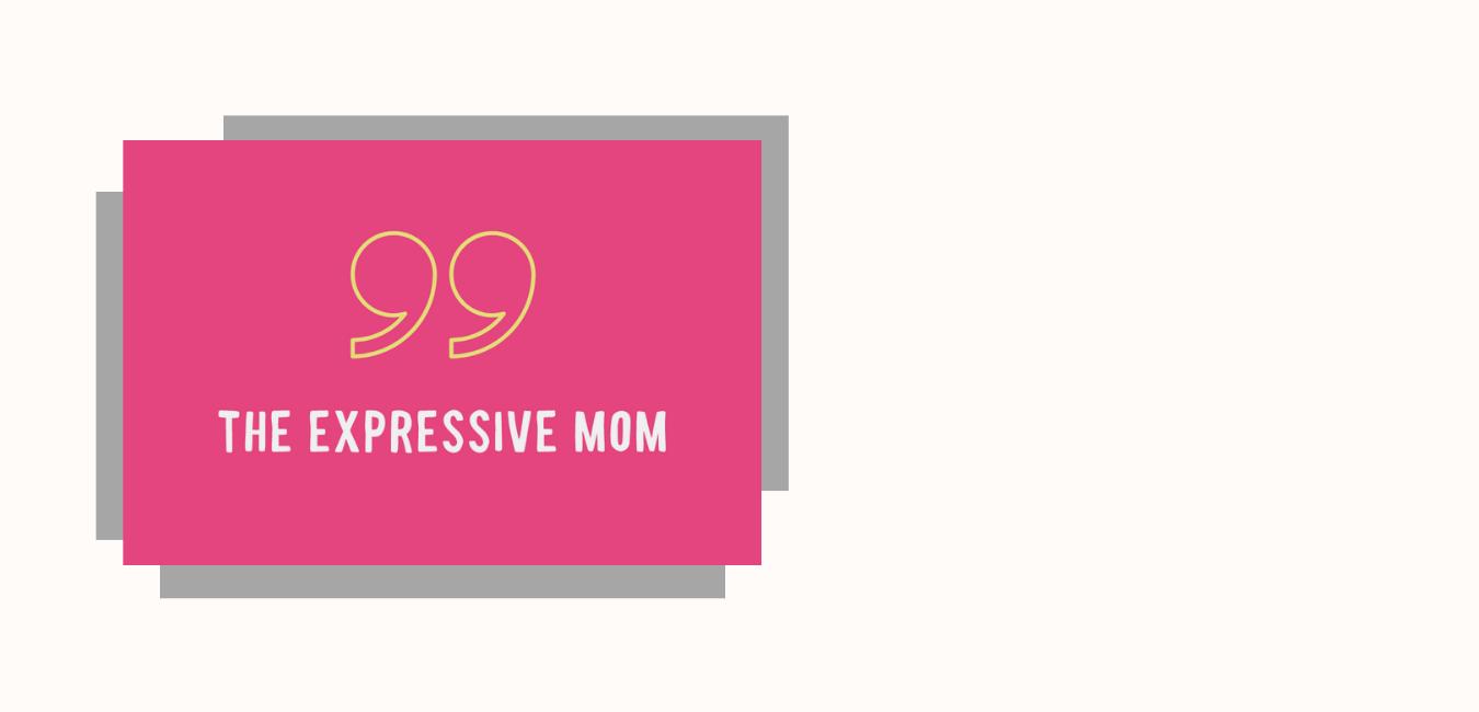 The Expressive Mom